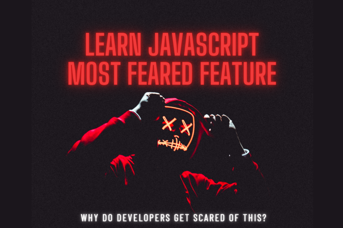 Learn JavaScript's Most Feared Feature