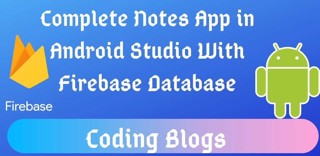 Complete Notes App With Firebase in Android Studio(CRUD)