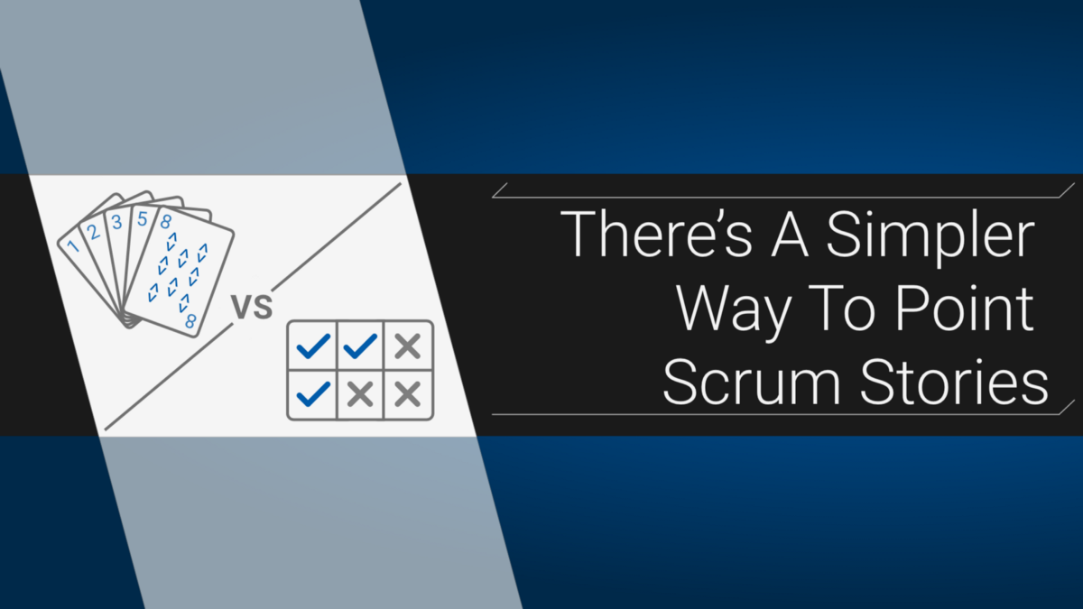 There's A Simpler Way To Point Scrum Stories