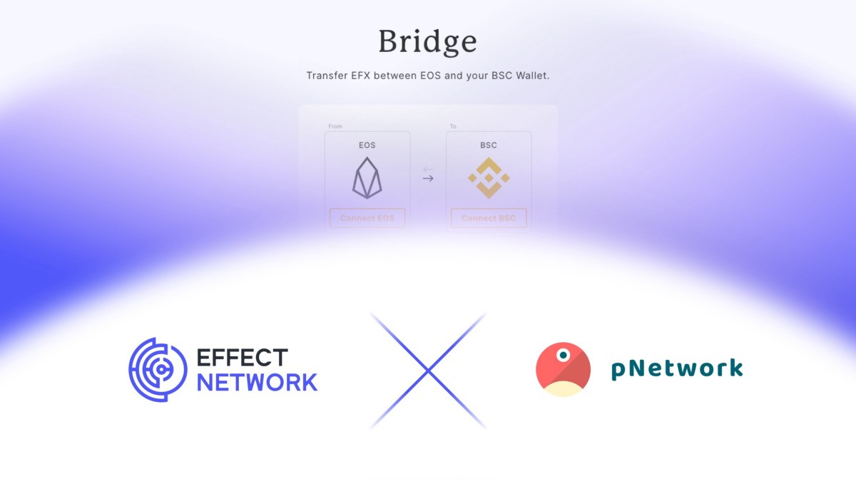 Effect Network partners up with pNetwork and releases the EOS-BSC bridge