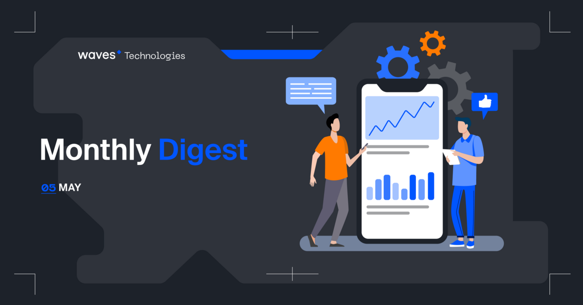 On the crest of Waves / Monthly digest / May 2021