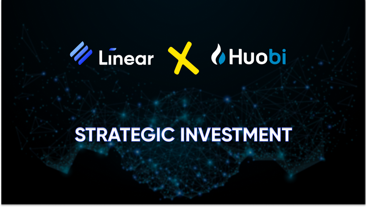 Huobi Invests in Linear Finance to Collaborate and Promote a Synthetic Asset Ecosystem