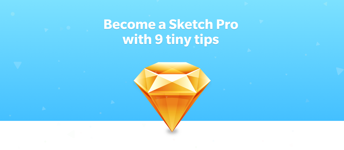 Become A Sketch Pro With 9 Tiny Tips Design Sketch App