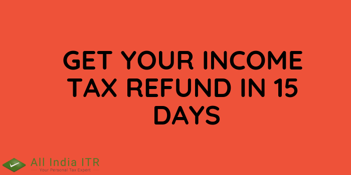 Get your Income Tax Refund in 15 Days - All India ITR - Medium