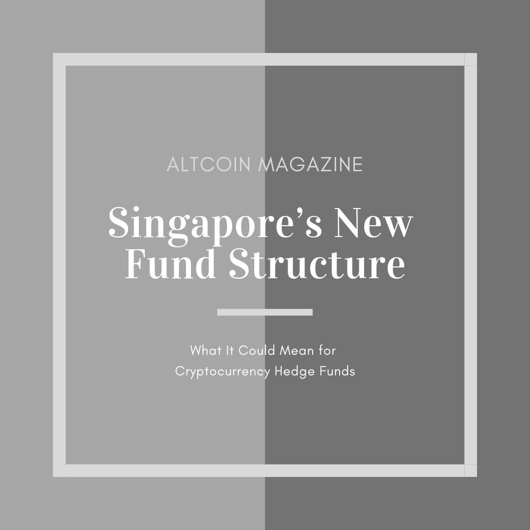 Singapore's New Fund Structure & What It Could Mean for