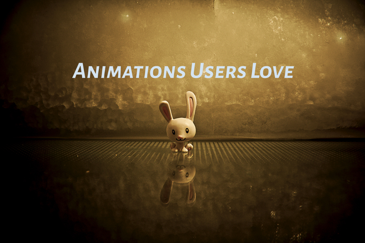 Animations Users Love