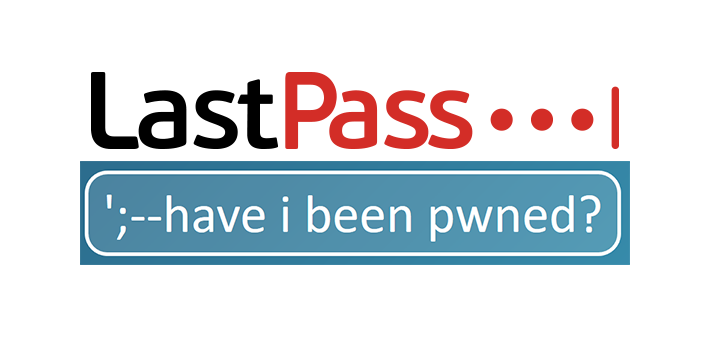 Need To Check Your LastPass Passwords On Have I Been Pwned
