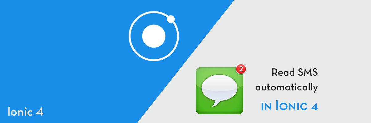 How to automatically read SMS in Ionic 4 apps - Enappd - Medium