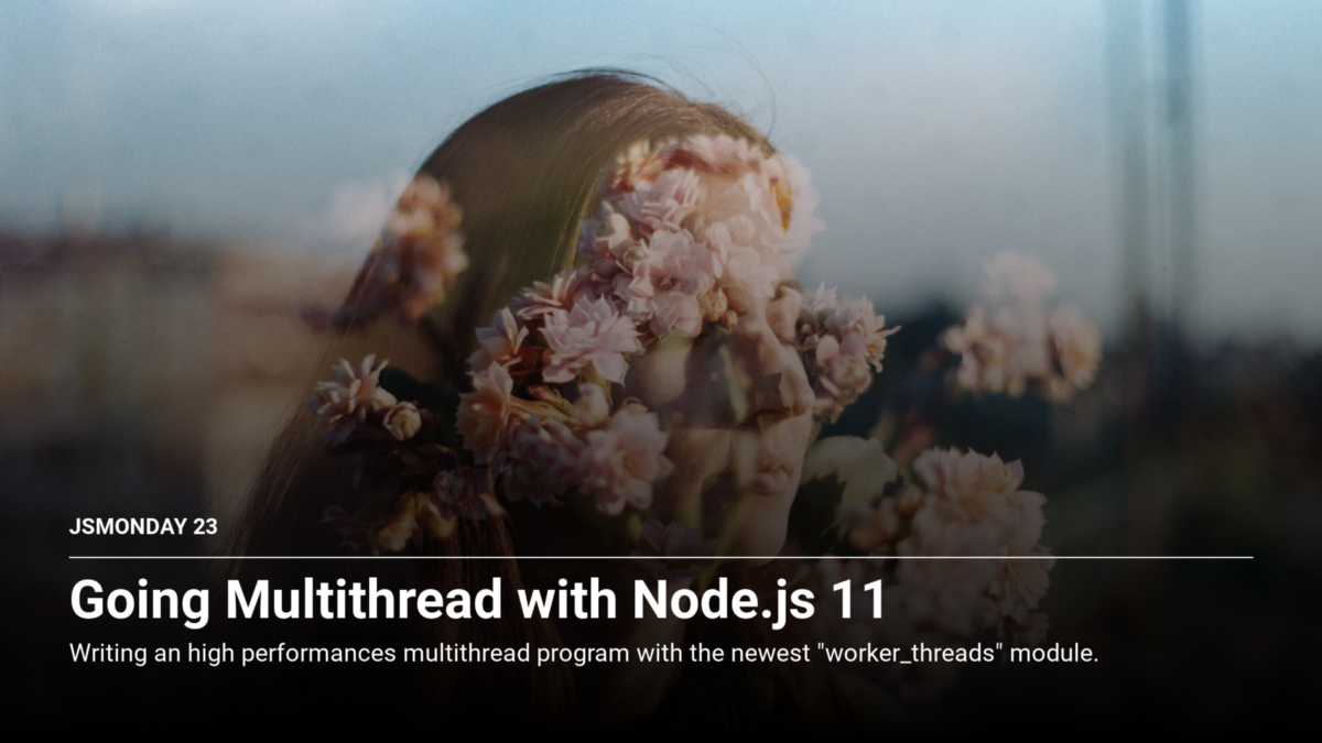 Going Multithread with Node.js