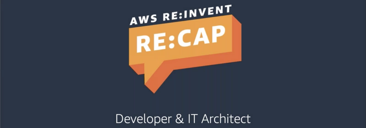AWS Re:Cap 2020 Summary—Latest Amazon Web Services Features