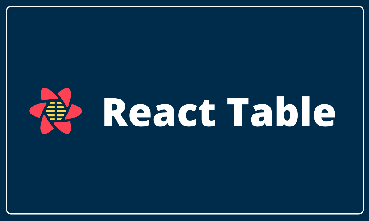 React Table: The Headless Table Library for React