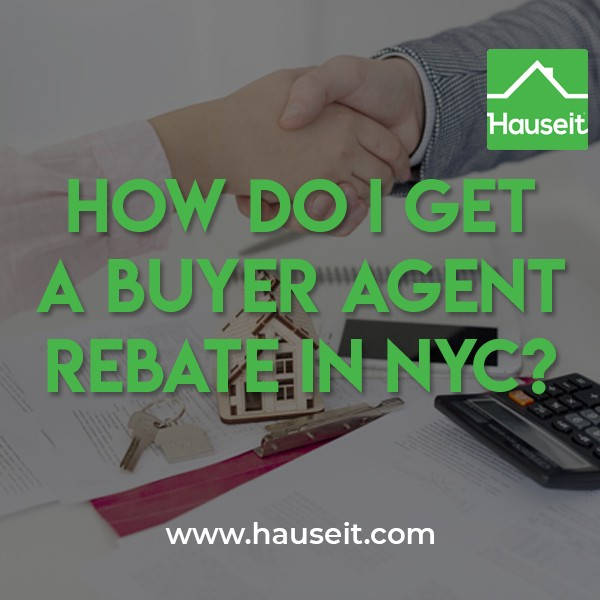 How do I get a buyer agent rebate in NYC? - Hauseit - Medium
