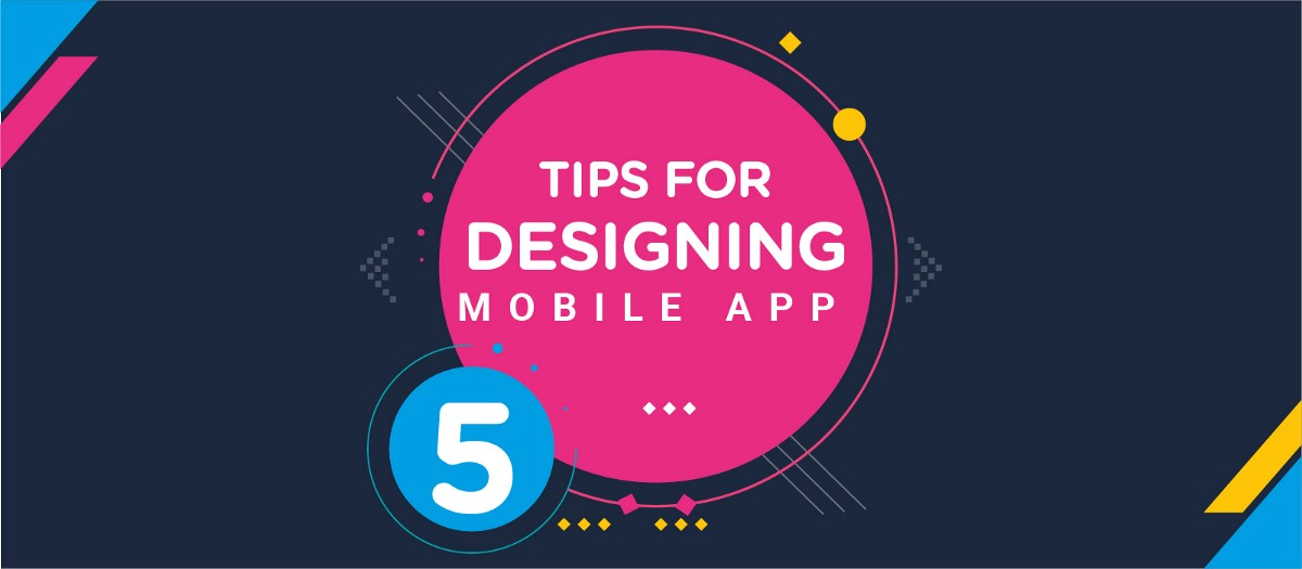 5 Tips for designing a great mobile app