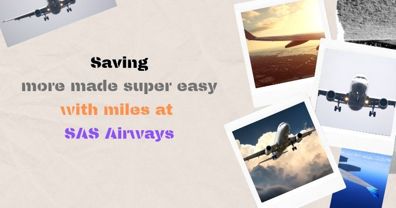 Saving more made super easy with miles at SAS Airlines