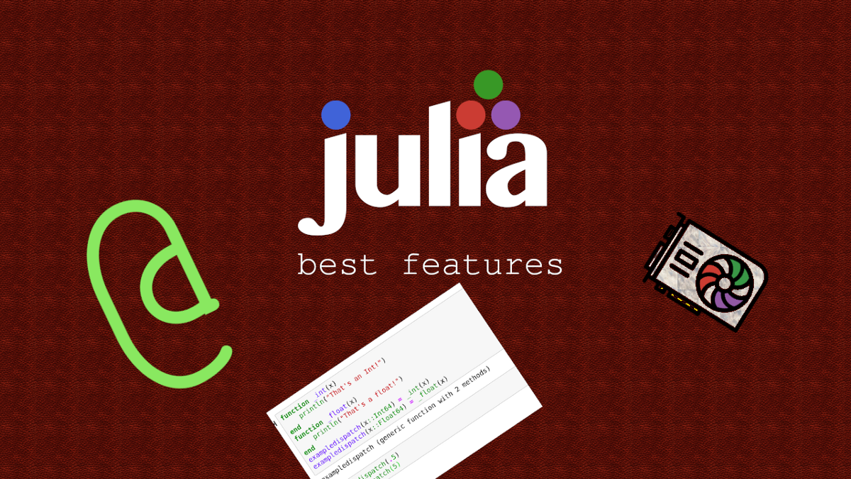Julia's Most Awesome Features