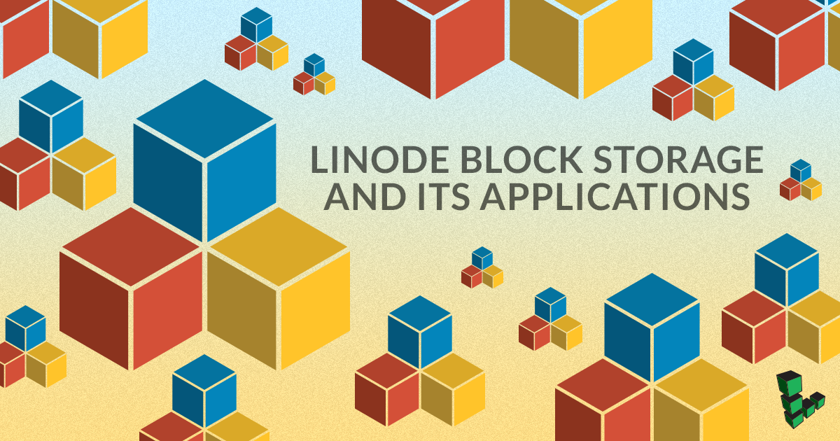 Linode Block Storage and its Applications - Linode Cube - Medium