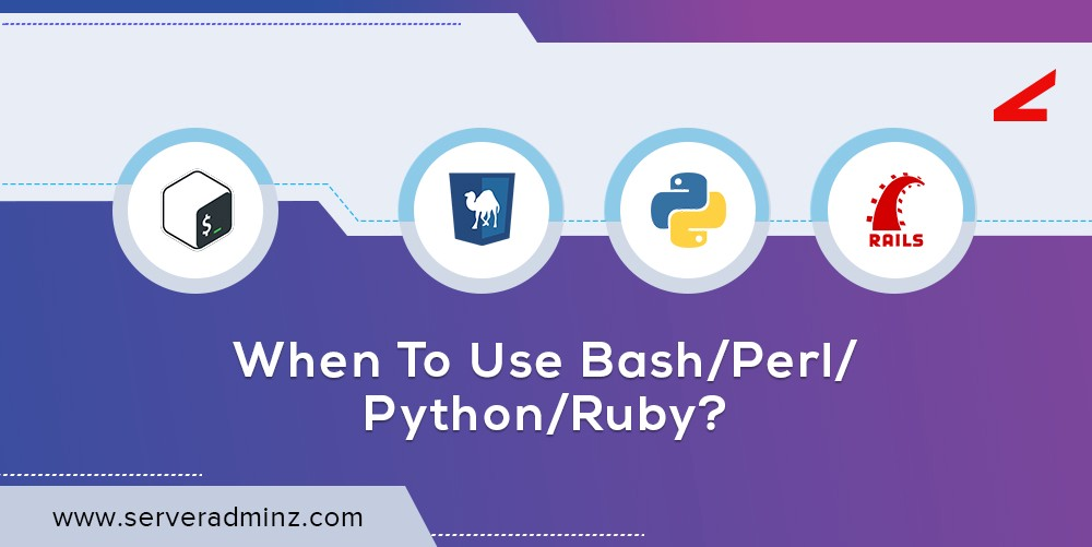 When to use Bash/Perl/Python/Ruby? - ServerAdminz Limited - Medium
