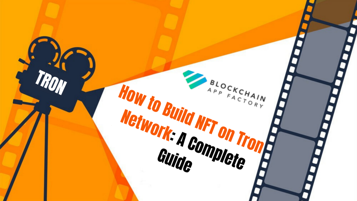 How to Build NFT on Tron Network: A Complete Guide