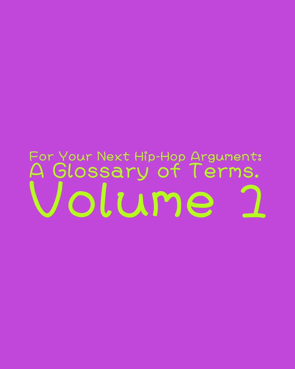 For Your Next Hip-Hop Discussion: A Glossary of Terms  Volume 1