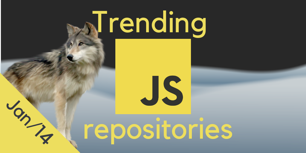 34 monthly most popular JS repositories on GitHub  January 14