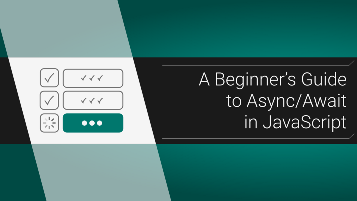 A Beginner's Guide to Async/Await in JavaScript