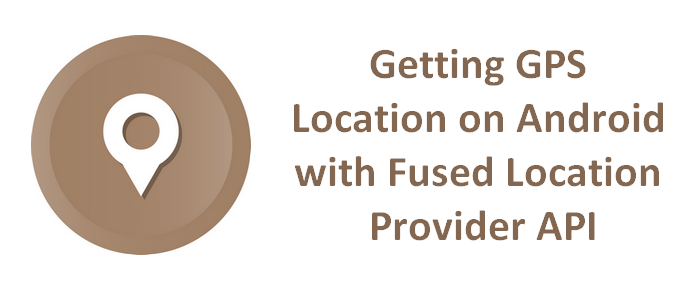 Getting GPS Location on Android with Fused Location