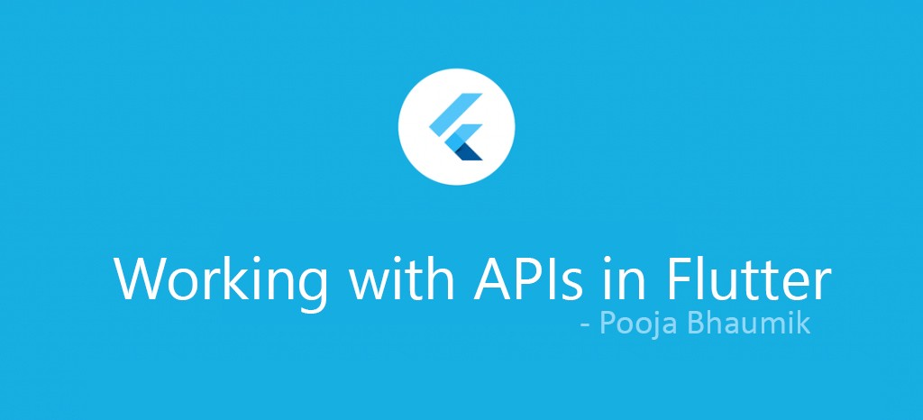 Working with APIs in Flutter - Flutter Community - Medium