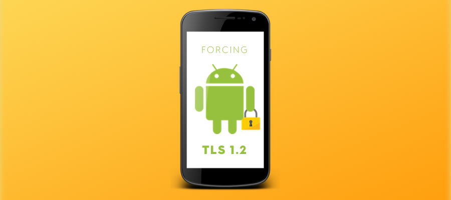 Working with TLS 1 2 on Android 4 4 and Lower - Tech
