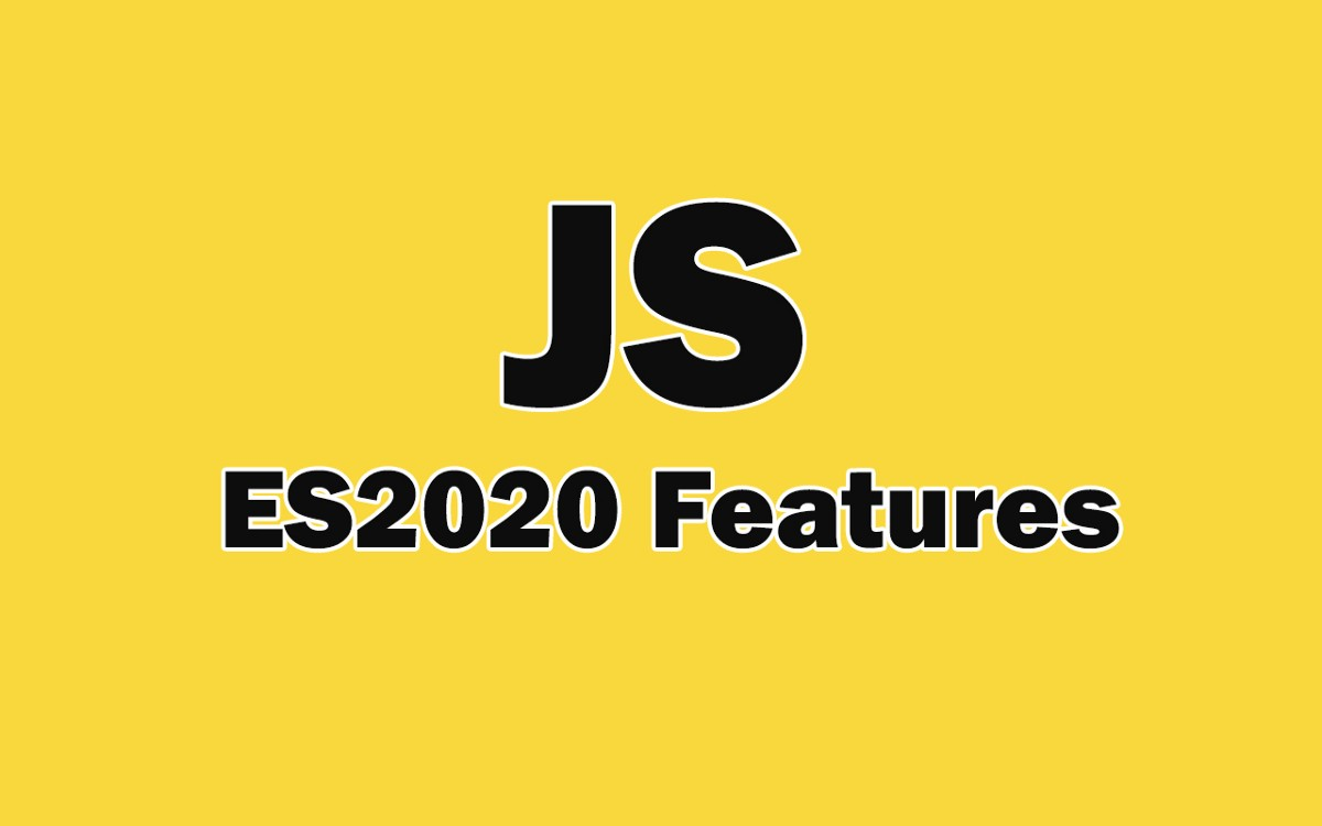 4 Useful JavaScript ES2020 Features that You Should Know