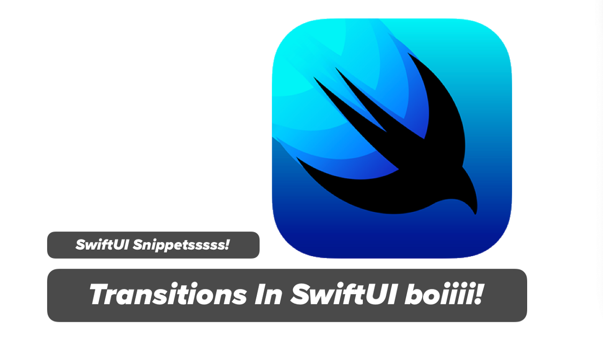 SwiftUI Transition — Animating Views with State and Transitions in SwiftUI
