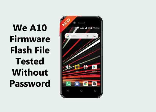 We A10 Firmware Flash File | Without Password - Gsm Flash