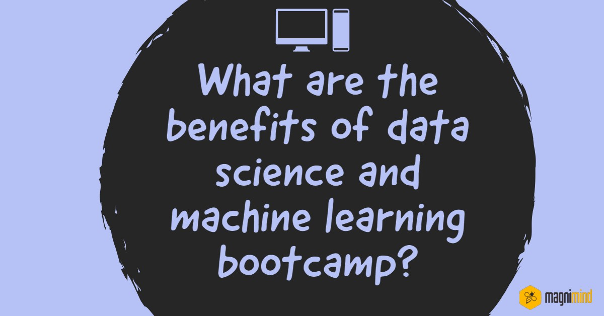 What are the Benefits of Data Science and Machine Learning