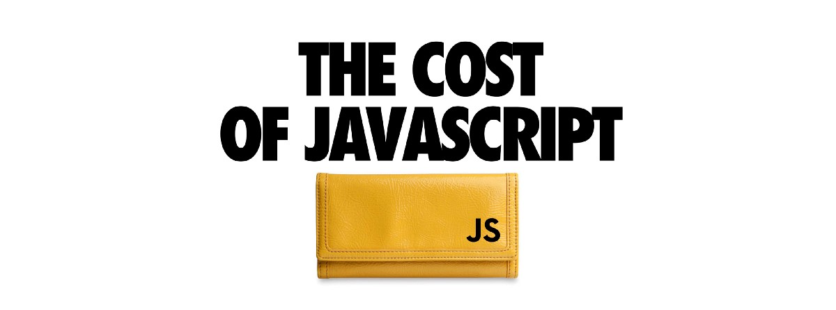 The Cost Of JavaScript In 2018 – Addy Osmani – Medium