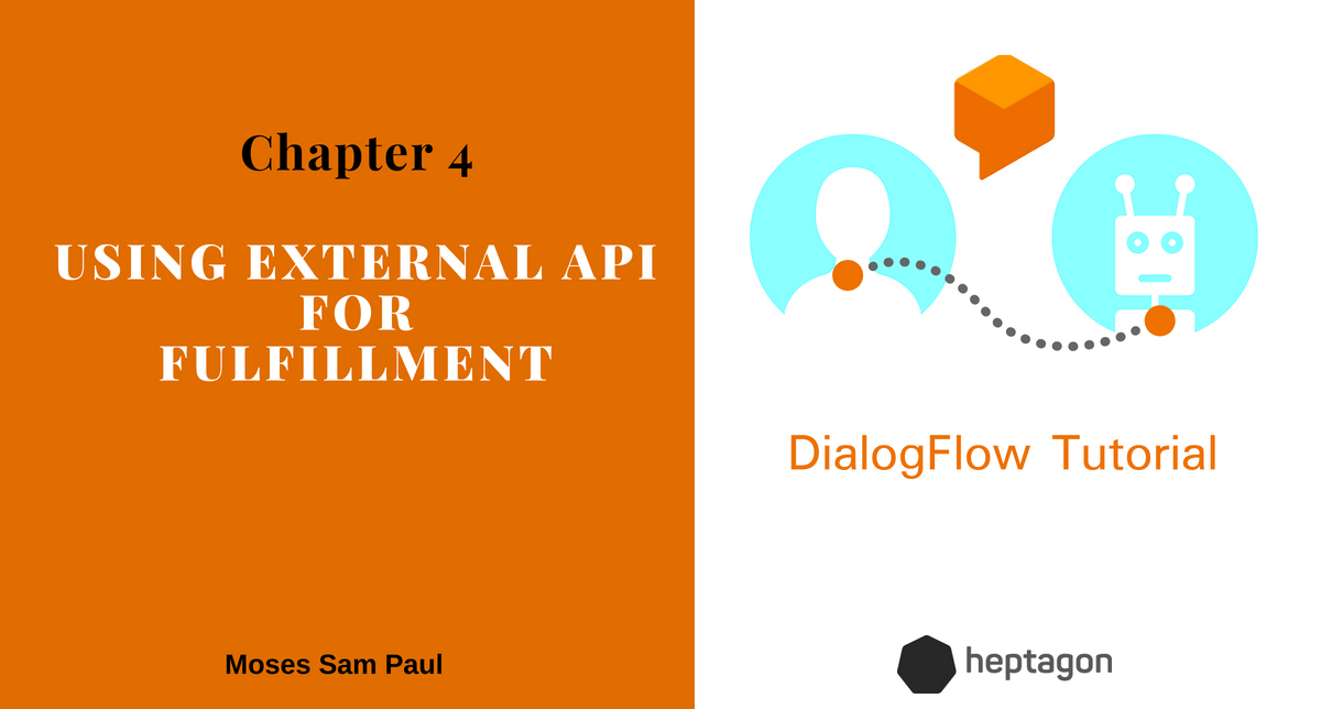 How to build a chatbot with Dialog flow | Chapter 4— External API