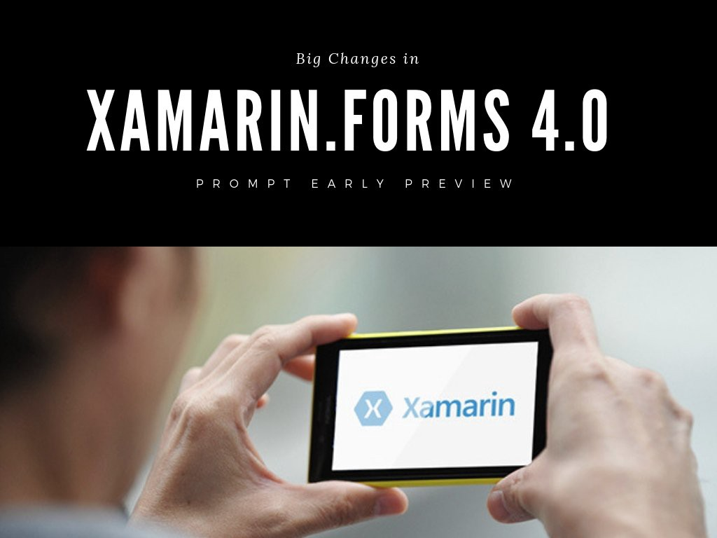Xamarin Forms 4 0 Early Preview: All you need to know