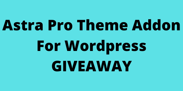 Astra Pro Theme Addon GIVEAWAY