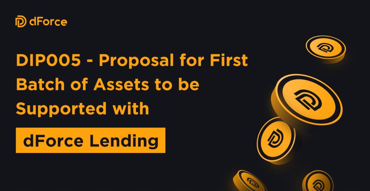 The First Batch of Assets to be Supported with dForce Lending