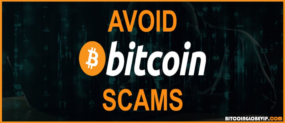 How To Avoid Bitcoin Scams — Most commonly observed bitcoin scams