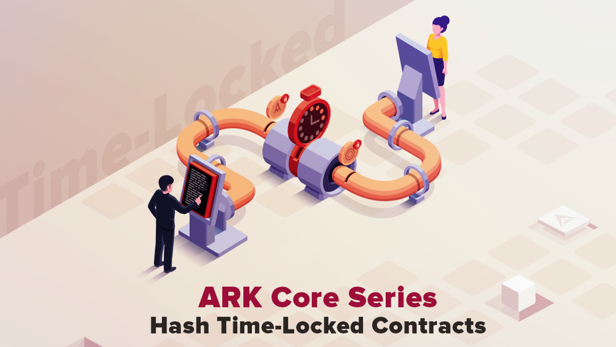 ARK Core Series: Hash Time-Locked Contracts