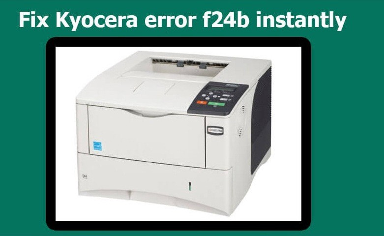Kyocera Error f24b: A Quick Solution to Resolve the Issue