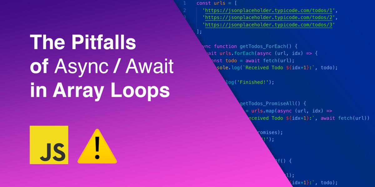 The Pitfalls of Async/Await in Array Loops