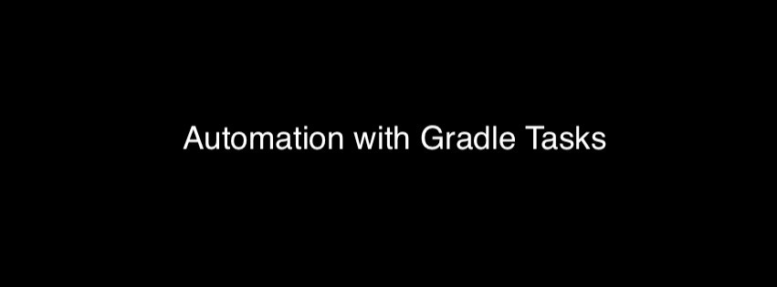 A bit of automation with Gradle Tasks - AndroidPub