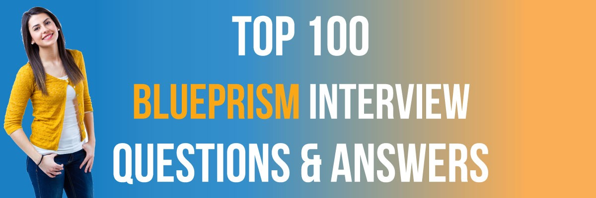 TOP 100 BLUEPRISM INTERVIEW QUESTIONS AND ANSWERS - CREDO