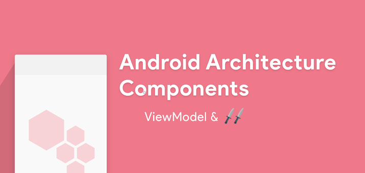 ViewModel with Dagger2 (Android Architecture Components)