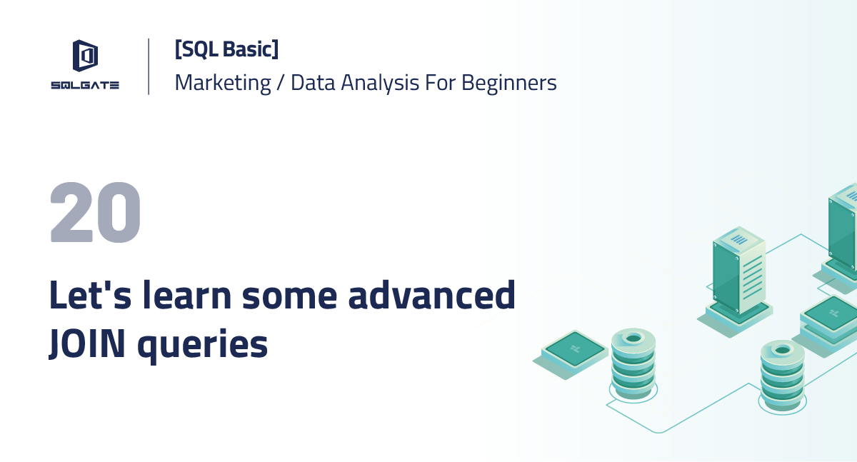 SQL Basic] Let's learn some advanced JOIN queries!