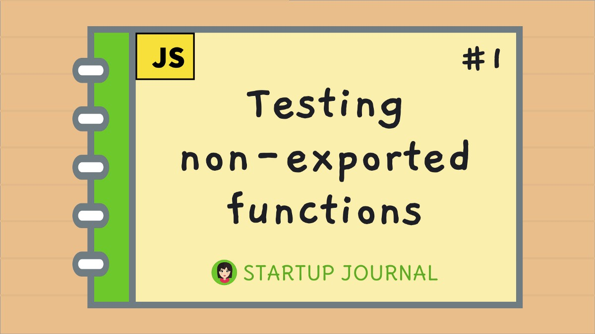 Testing Non-Exported Functions in JavaScript