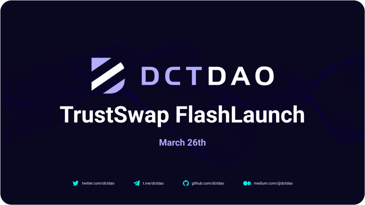 DCTDAO FlashLaunch On The TrustSwap Launchpad March 26th