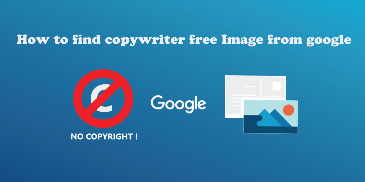 How To Find Copywrite Free Image From Google By Engmaruf Medium