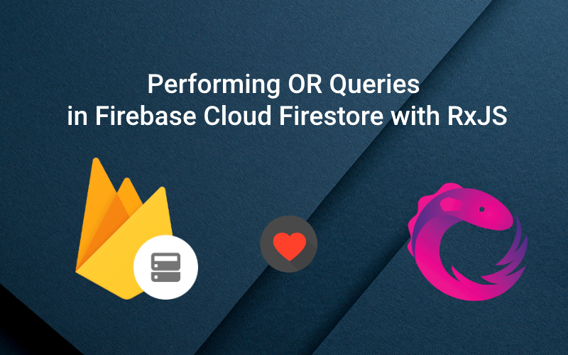 Performing OR Queries in Firebase Cloud Firestore for