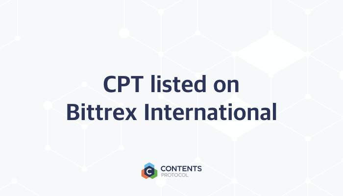 ANN] Contents Protocol Token(CPT) is listed on Bittrex